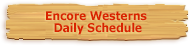 Encore Westerns Daily Schedule